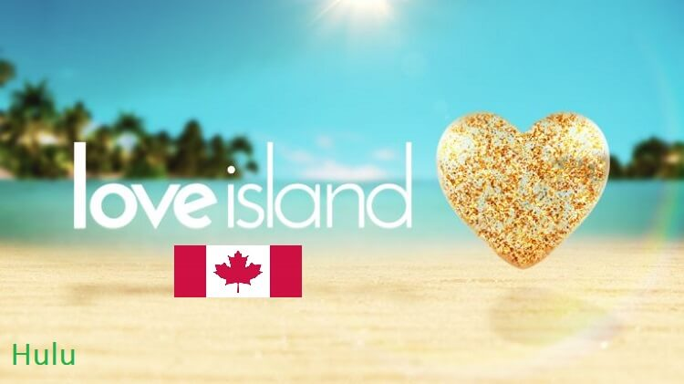 How to Watch Love Island UK in Canada